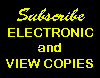 Subscribe and read your electronic copies